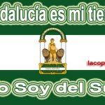 """Andalucía es mi tierra, """"Yo soy del sur"""""""